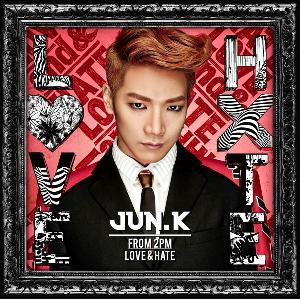 2PM: Jun. K - LOVE & HATE