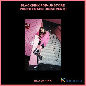 BLACKPINK - POP-UP STORE PHOTO FRAME (ROSE VER 2) (It cannot be ship out as small packet, please meke order as Parcel POST or EMS )