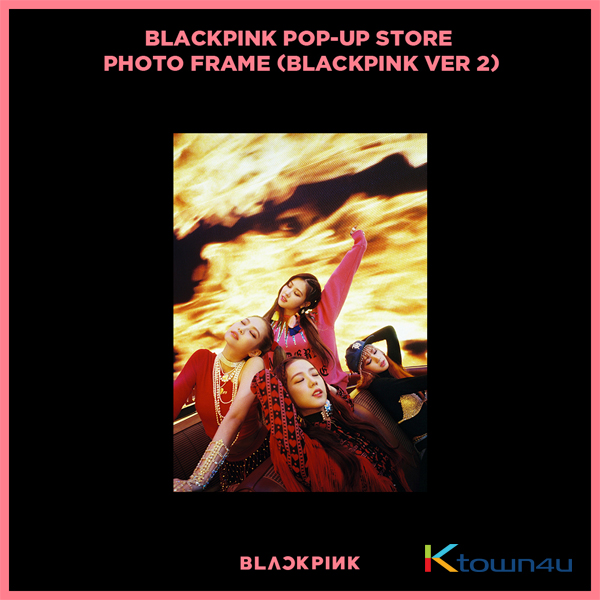 BLACKPINK - POP-UP STORE PHOTO FRAME (BLACKPINK VER 2) (It cannot be ship out as small packet, please meke order as Parcel POST or EMS )