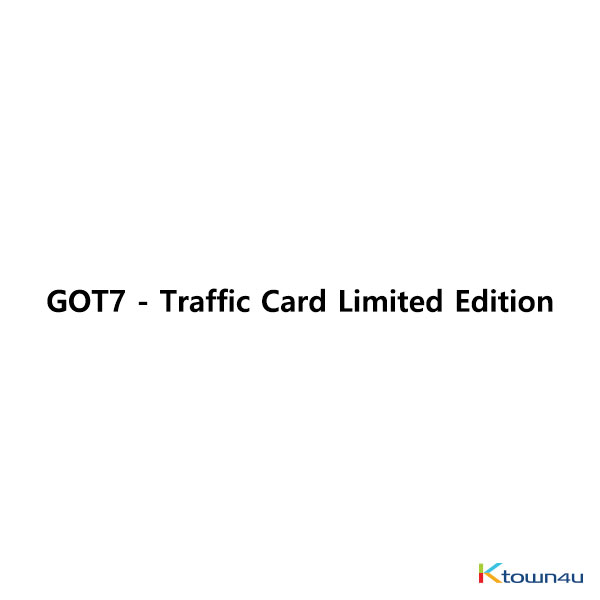 GOT7 - 交通卡 Traffic Card Limited Edition *image will be update soon