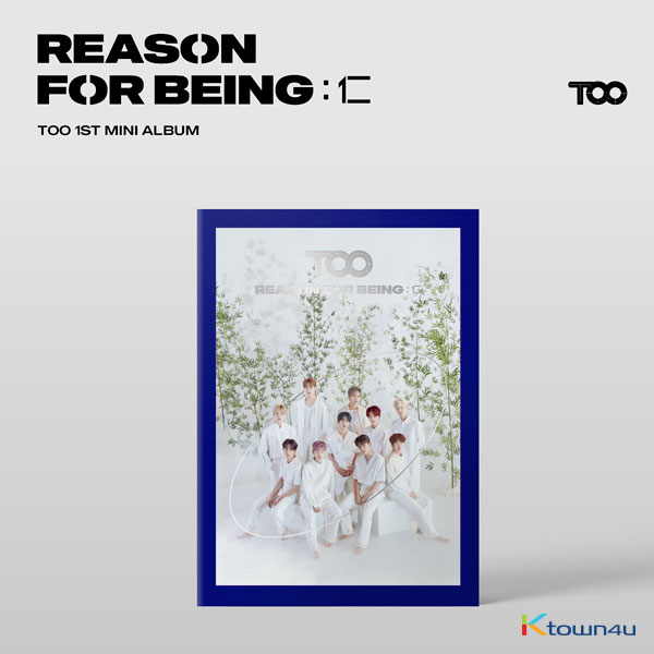 TOO - Mini Album Vol.1 [REASON FOR BEING :인(仁)]