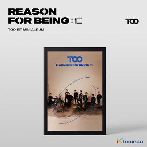 TOO - Mini Album Vol.1 [REASON FOR BEING :인(仁)] (dysTOOpia Ver.)